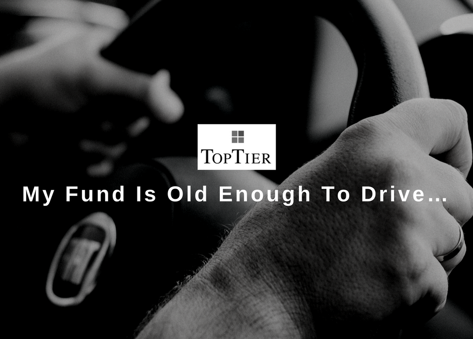 My Fund Is Old Enough To Drive…
