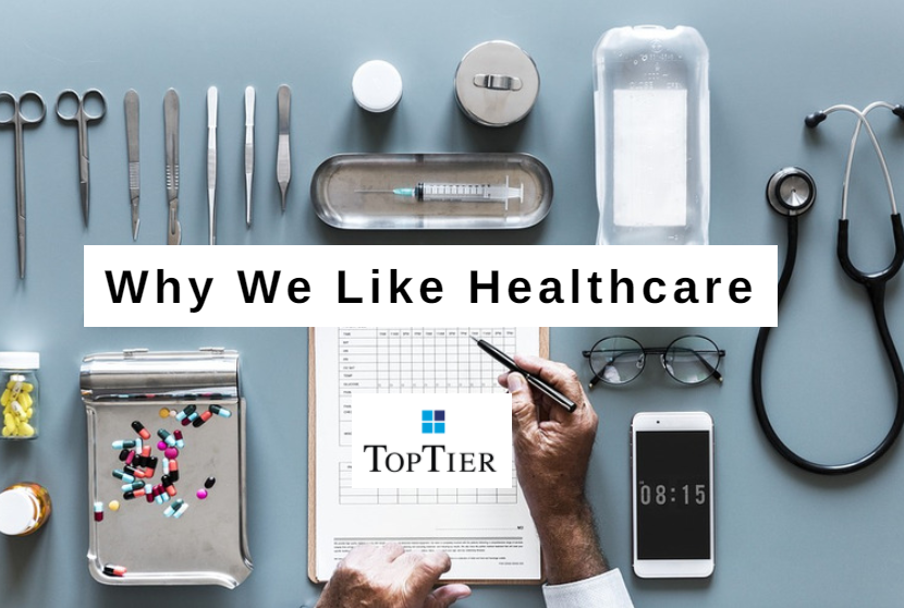 We Like Healthcare and Here Are a Few Reasons Why