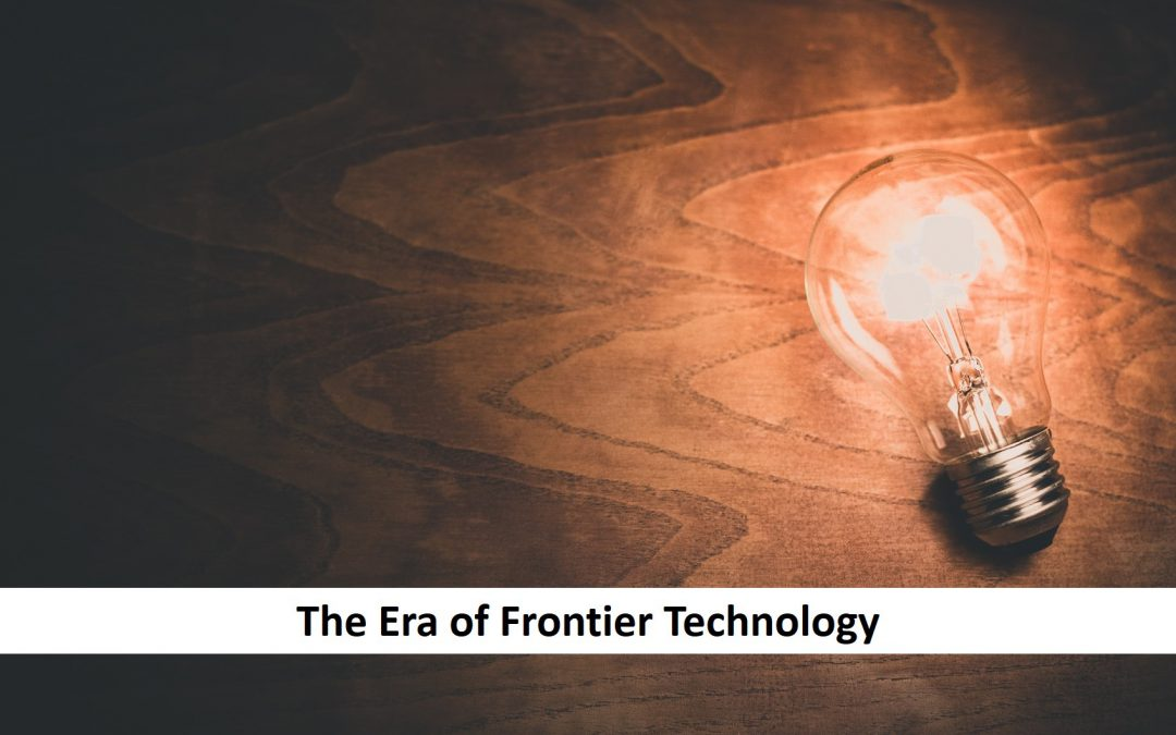 The Era of Frontier Technology