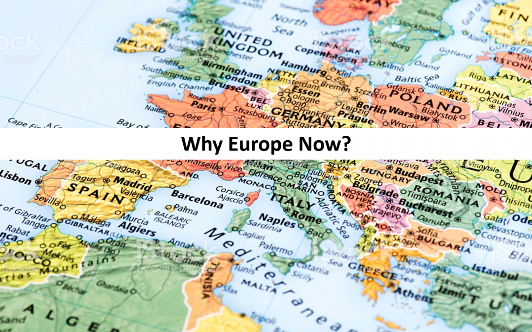 Why Europe Now?